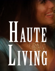 Haute Living Magazine - A Little Romance